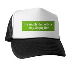 Live simply that others may s Trucker Hat
