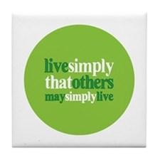 Live simply that others may s Tile Coaster