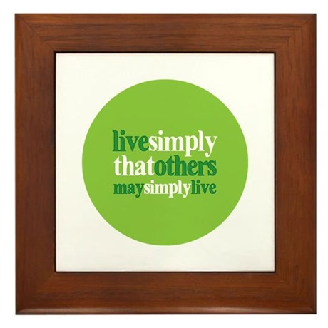Live simply that others may s Framed Tile