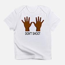 Don't Shoot Infant T-Shirt