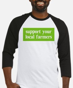Support your local farmers Baseball Jersey
