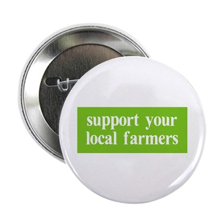 "Support your local farmers 2.25"" Button (100 pack)"