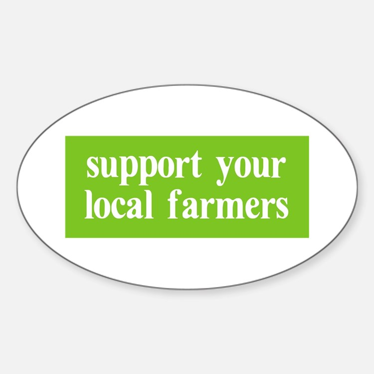 Support your local farmers Oval Decal