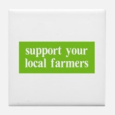 Support your local farmers Tile Coaster