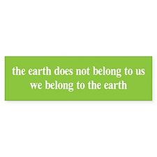 We belong to the Earth Bumper Bumper Bumper Sticker