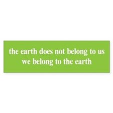 We belong to the Earth Bumper Bumper Sticker