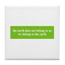 We belong to the Earth Tile Coaster
