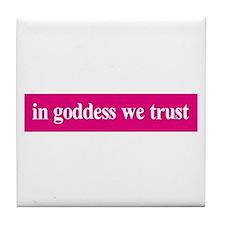 In goddess we trust Tile Coaster