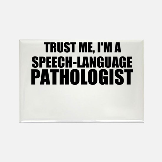 Trust Me, I'm A Speech-Language Pathologist Magnet