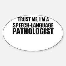 Trust Me, I'm A Speech-Language Pathologist Sticke