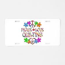 Peace Love Quilting Aluminum License Plate