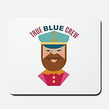 True Blue Crew Mousepad