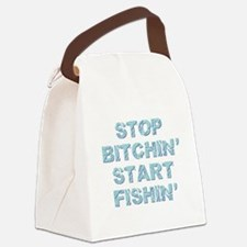 STOP BITCHIN' Canvas Lunch Bag