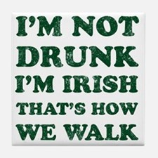 Im Not Drunk Im Irish - Washed Tile Coaster