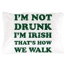 Im Not Drunk Im Irish - Washed Pillow Case