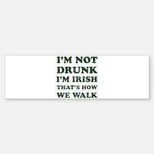 Im Not Drunk Im Irish - Washed Bumper Bumper Bumper Sticker