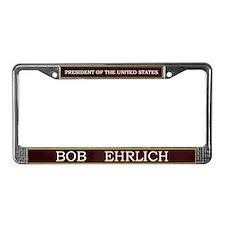 Bob Ehrlich for President V3 License Plate Frame