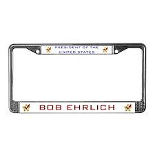 Bob Ehrlich President USA License Plate Frame