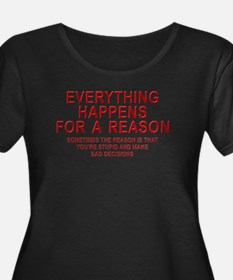 Everything Happens For A Reason Plus Size T-Shirt