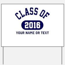 Class of 2016 Graduation Yard Sign