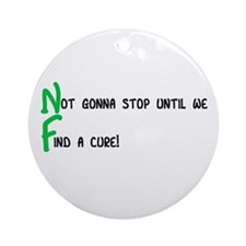 Not Gonna Stop Until... Green Ornament (round)