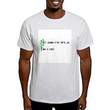 Not Gonna Stop Until... Green T-Shirt