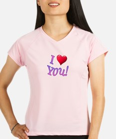 I (Heart) You! Performance Dry T-Shirt