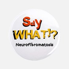 Unique Neurofibromatosis awareness Button