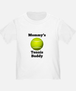 Mommys Tennis Buddy T-Shirt