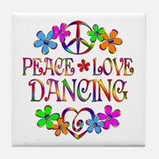 Peace Love Dancing Tile Coaster