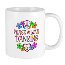 Peace Love Dancing Mug