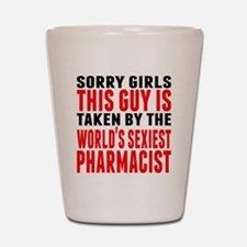 Taken By The Worlds Sexiest Pharmacist Shot Glass