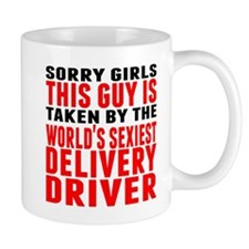 Taken By The Worlds Sexiest Delivery Driver Mugs