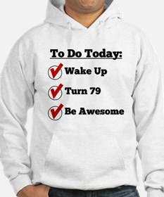 79th Birthday Checklist Hoodie