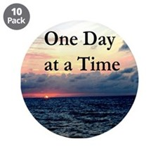 """ONE DAY AT A TIME 3.5"""" Button (10 pack)"""