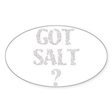 Got Salt? Oval Decal