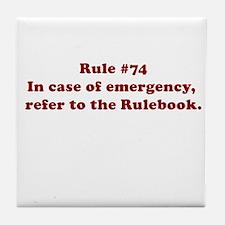 Rule #74 Tile Coaster