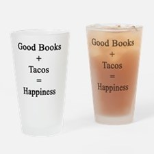 Good Books + Tacos = Happiness  Drinking Glass