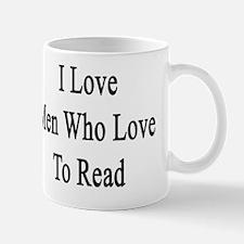 I Love Men Who Love To Read  Mug