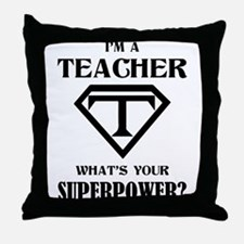 I'm A Teacher, What's Your Superpower? Throw Pillo