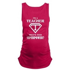 I'm A Teacher, What's Your Superpower? Maternity T