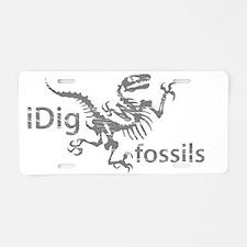 I Dig Fossils Aluminum License Plate