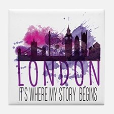 London - It's Where My Story Begins Tile Coaster