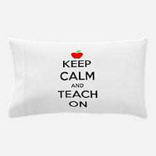 Keep Calm And Teach On Pillow Case