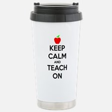 Keep Calm And Teach On Travel Mug