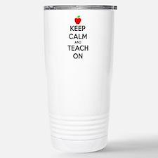Keep Calm And Teach On Travel Mug