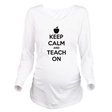 Keep Calm And Teach On Long Sleeve Maternity T-Shi