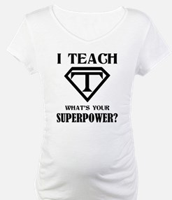 I Teach, What's Your Superpower? Shirt