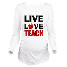 Live Love Teach Long Sleeve Maternity T-Shirt