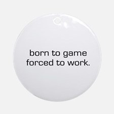 Born To Game Ornament (Round)